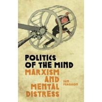 Politics Of The Mind: Marxism and Mental Distress by Iain Ferguson, 9781910885659