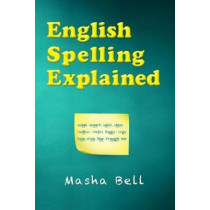 English Spelling Explained by Masha Bell, 9781910903087