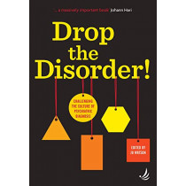 Drop the Disorder!: Challenging the culture of psychiatric diagnosis by Jo Watson, 9781910919460
