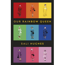 Our Rainbow Queen by Sali Hughes, 9781910931981