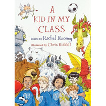 A Kid in My Class: Poems by by Rachel Rooney, 9781910959879