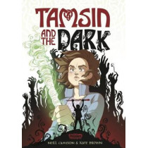 Tamsin and the Dark (The Phoenix Presents) by Neill Cameron, 9781910989951