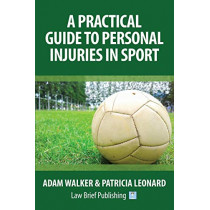 A Practical Guide to Personal Injuries in Sport by Adam Walker, 9781911035046