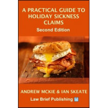A Practical Guide to Holiday Sickness Claims, 2nd Edition by Andrew Mckie, 9781911035534