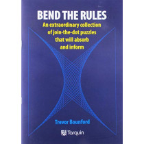 Bend the Rules: An extraordinary collection of join-the-dot puzzles that will absorb and inform by Trevor Bounford, 9781911093725