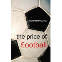 The Price of Football by Kieran Maguire, 9781911116905