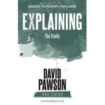EXPLAINING The Trinity by David Pawson, 9781911173076