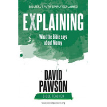 Explaining What the Bible Says about Money by David Pawson, 9781911173359