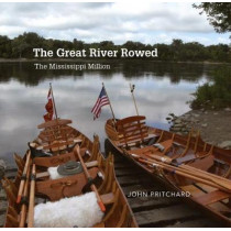 The Great River Rowed: The Mississippi Million by John Pritchard, 9781911195948