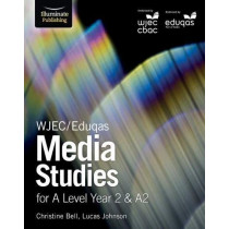 WJEC/Eduqas Media Studies for A Level Year 2 & A2 by Christine Bell, 9781911208112
