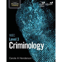 WJEC Level 3 Applied Certificate & Diploma Criminology by Carole A. Henderson, 9781911208433