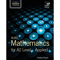 WJEC Mathematics for A2 Level: Applied by Stephen Doyle, 9781911208556