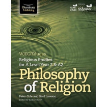 WJEC/Eduqas Religious Studies for A Level Year 2 & A2 - Philosophy of Religion by Peter Cole, 9781911208655