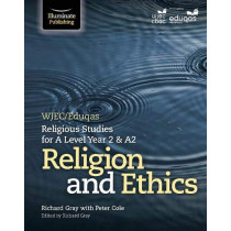 WJEC/Eduqas Religious Studies for A Level Year 2 & A2 - Religion and Ethics by Peter Cole, 9781911208662