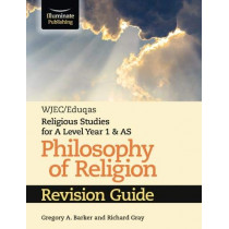 WJEC/Eduqas Religious Studies for A Level Year 1 & AS - Philosophy of Religion Revision Guide by Gregory A. Barker, 9781911208679