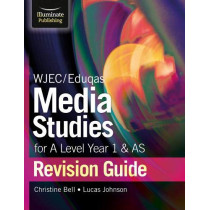 WJEC/Eduqas Media Studies for A Level AS and Year 1 Revision Guide by Christine Bell, 9781911208877