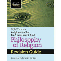 WJEC/Eduqas Religious Studies for A Level Year 2 & A2 - Philosophy of Religion Revision Guide by Gregory A. Barker, 9781911208976