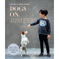 Dogs on Jumpers: Best in show knitting patterns for adults and children by Joanna Osborne, 9781911216957