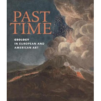 Past Time: Geology in European and American Art by ,Patricia Phagan, 9781911282365