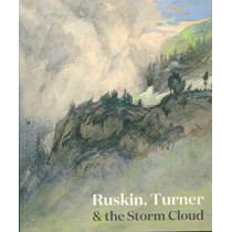 Ruskin, Turner & the Storm Cloud by Suzanne Fagence Cooper, 9781911300601