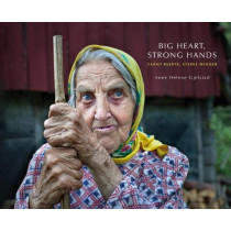 Big Heart, Strong Hands by Anne Helene Gjelstad, 9781911306566