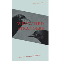 Wretched Strangers by Agnes Lehoczky, 9781911343387