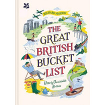 The Great British Bucket List: Utterly Unmissable Britain by Richard Madden, 9781911358732