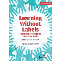 Learning Without Labels: Improving Outcomes for Vulnerable Pupils by Marc Rowland, 9781911382157