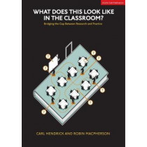 What does this look like in the classroom: Bridging the gap between research and practice: 2017 by Carl Hendrick, 9781911382379