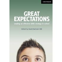 Great Expectations: Leading an Effective SEND Strategy in School by David Bartram, 9781911382485