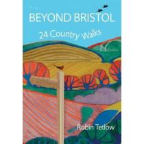 Beyond Bristol: 24 Country Walks by Robin Tetlow, 9781911408147