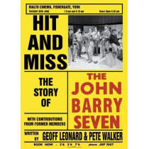 Hit and Miss: The Story of the John Barry Seven by Geoff Leonard, 9781911408390