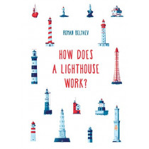 How Does a Lighthouse Work? by Roman Belyaev, 9781911509240
