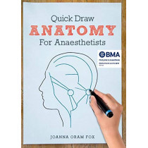 Quick Draw Anatomy for Anaesthetists by Joanna Oram Fox, 9781911510147