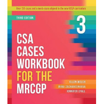 CSA Cases Workbook for the MRCGP, third edition by Ellen Welch, 9781911510406