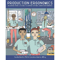 Production Ergonomics: Designing Work Systems to Support Optimal Human Performance by Cecilia Berlin, 9781911529125