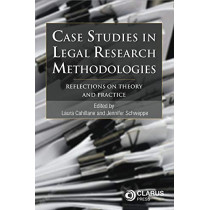 Case Studies in Legal Research Methodologies: Reflections on Theory and Practice by Laura Cahillane, 9781911611110
