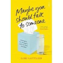 Maybe You Should Talk to Someone: the heartfelt, funny memoir by a New York Times bestselling therapist by Lori Gottlieb, 9781911617044