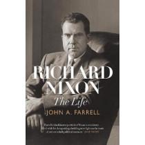 Richard Nixon: the life by John Farrell, 9781911617525
