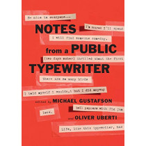 Notes from a Public Typewriter by Michael Gustafson, 9781911617754