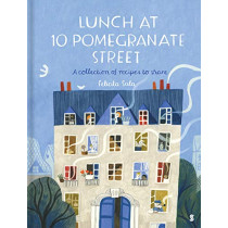 Lunch at 10 Pomegranate Street: a collection of recipes to share by Felicita Sala, 9781911617983