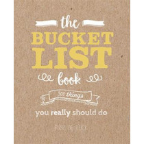 The Bucket List Book: 500 Things You Really Could Do by Elise De Rijck, 9781911622086