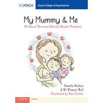 Royal College of Psychiatrists: My Mummy & Me  : All about Perinatal Mental Health Problems by Narelle Mullins, 9781911623007