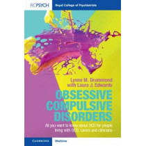 Royal College of Psychiatrists: Obsessive Compulsive Disorder: All You Want to Know about OCD for People Living with OCD, Carers, and Clinicians by Lynne M. Drummond, 9781911623755
