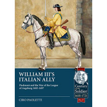 William III's Italian Ally: Piedmont and the War of the League of Augsburg 1683-1697 by Ciro Paoletti, 9781911628583