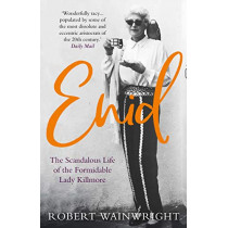 Enid: The Scandalous High-society Life of the Formidable 'Lady Killmore' by Robert Wainwright, 9781911630852