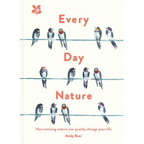 Every Day Nature: How noticing nature can quietly change your life by Andy Beer, 9781911657095