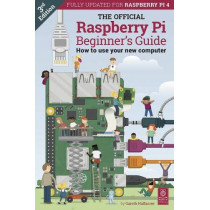 The Official Raspberry Pi Beginner's Guide: How to use your new computer, 9781912047581