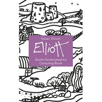 Helen Elliott Concertina Colouring Book: South Pembrokeshire by Helen Elliott, 9781912050598