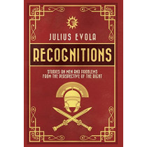 Recognitions: Studies on Men and Problems from the Perspective of the Right by Julius Evola, 9781912079179